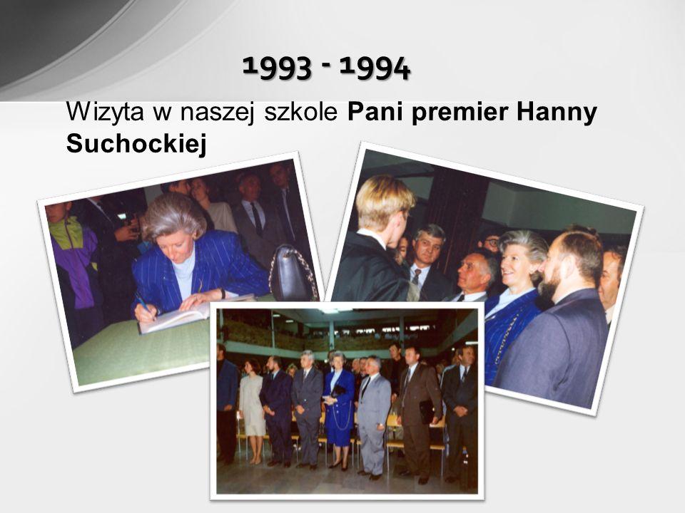 1993 - 1994 Wizyta w naszej szkole Pani premier Hanny Suchockiej