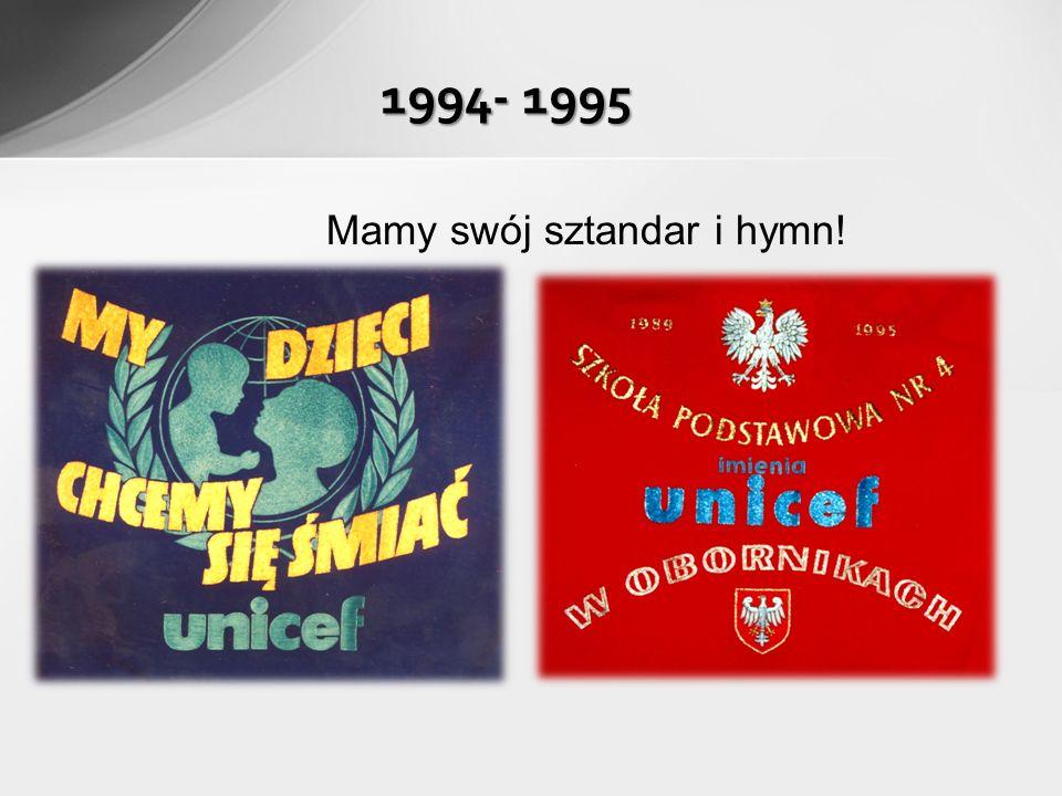 Mamy swój sztandar i hymn! 1994- 1995