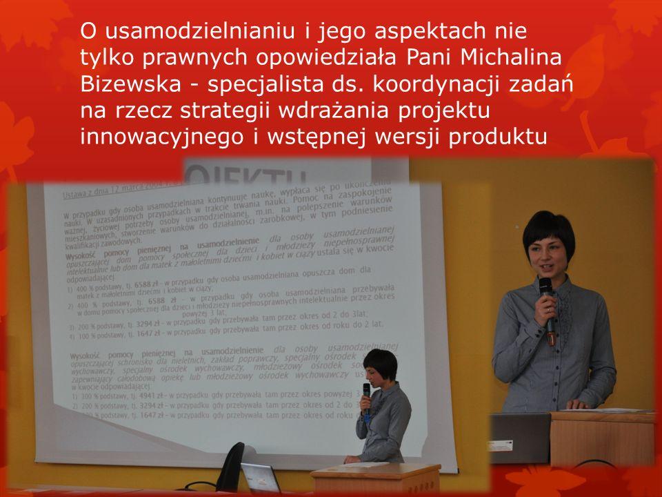 O usamodzielnianiu i jego aspektach nie tylko prawnych opowiedziała Pani Michalina Bizewska - specjalista ds. koordynacji zadań na rzecz strategii wdr