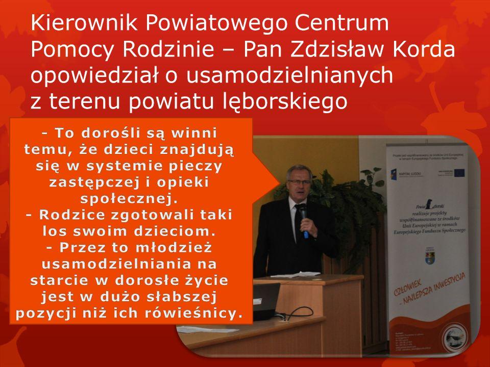 Kierownik Powiatowego Centrum Pomocy Rodzinie – Pan Zdzisław Korda opowiedział o usamodzielnianych z terenu powiatu lęborskiego