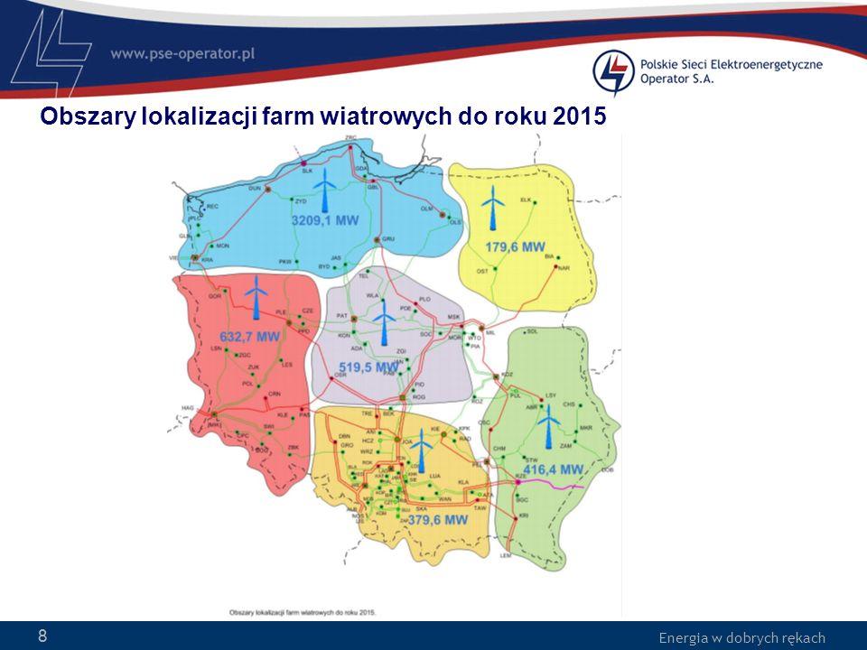 Energia w dobrych rękach 8 Obszary lokalizacji farm wiatrowych do roku 2015 8