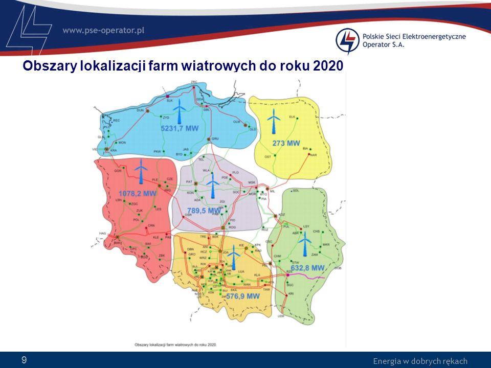 Energia w dobrych rękach 9 Obszary lokalizacji farm wiatrowych do roku 2020 9