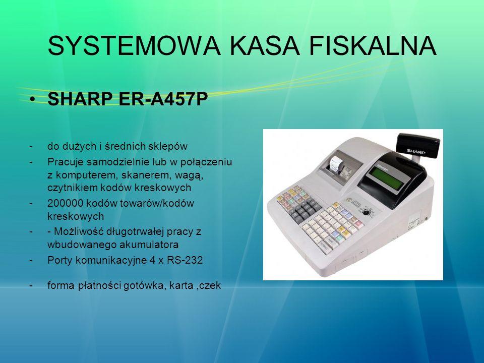SYSTEMOWA KASA FISKALNA SHARP ER-A457P -do dużych i średnich sklepów -Pracuje samodzielnie lub w połączeniu z komputerem, skanerem, wagą, czytnikiem k