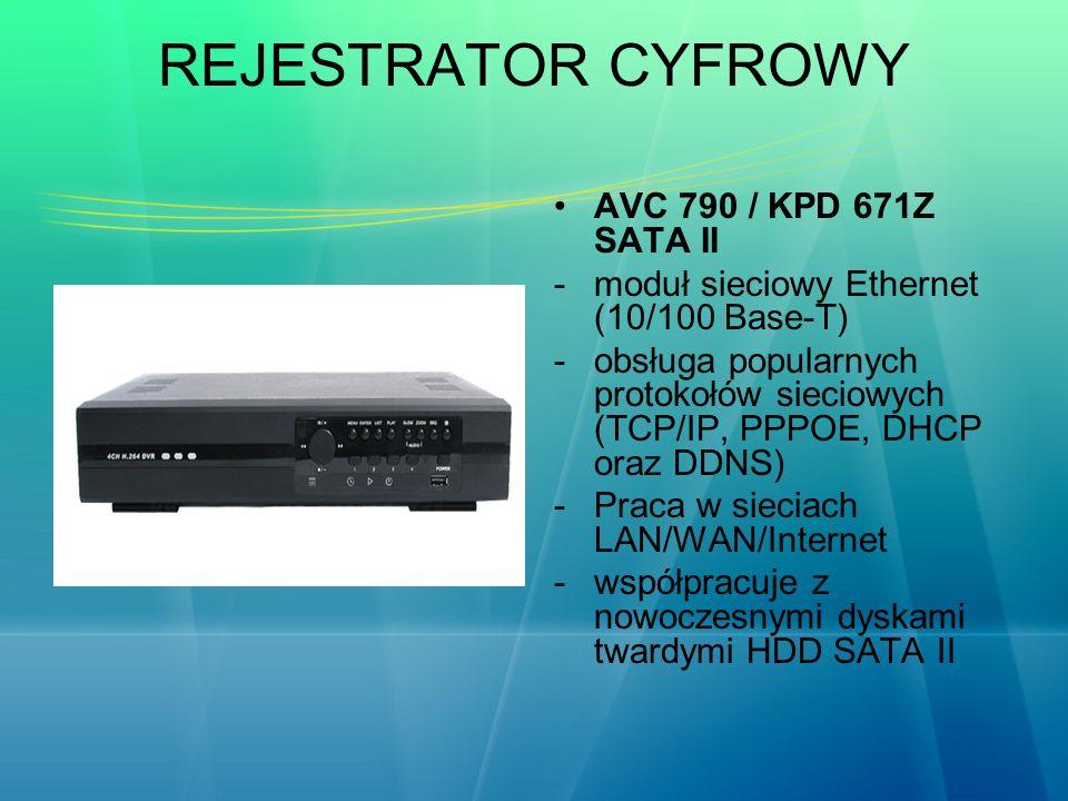 REJESTRATOR CYFROWY AVC 790 / KPD 671Z SATA II -moduł sieciowy Ethernet (10/100 Base-T) -obsługa popularnych protokołów sieciowych (TCP/IP, PPPOE, DHC