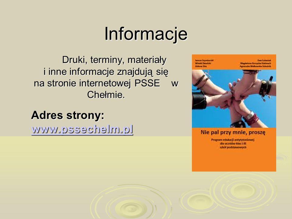 Informacje Druki, terminy, materiały i inne informacje znajdują się na stronie internetowej PSSE w Chełmie. Druki, terminy, materiały i inne informacj