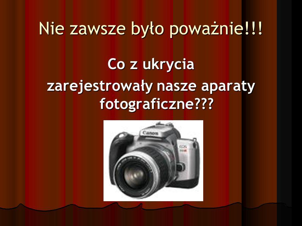 Nie zawsze było poważnie!!! Co z ukrycia zarejestrowały nasze aparaty fotograficzne???