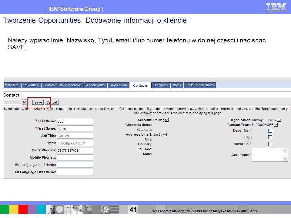 IBM Software Group | 41 SVI Program Manager NE & SW Europe Maryska Marinus 2009 01 19 Nalezy wpisac Imie, Nazwisko, Tytul, email i/lub numer telefonu