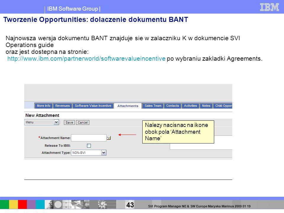 IBM Software Group | 43 SVI Program Manager NE & SW Europe Maryska Marinus 2009 01 19 Nalezy nacisnac na ikone obok pola Attachment Name Tworzenie Opp