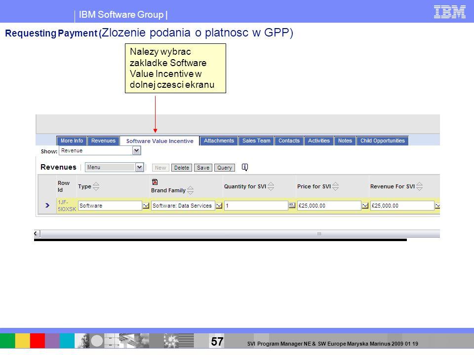 IBM Software Group | 57 SVI Program Manager NE & SW Europe Maryska Marinus 2009 01 19 Nalezy wybrac zakladke Software Value Incentive w dolnej czesci