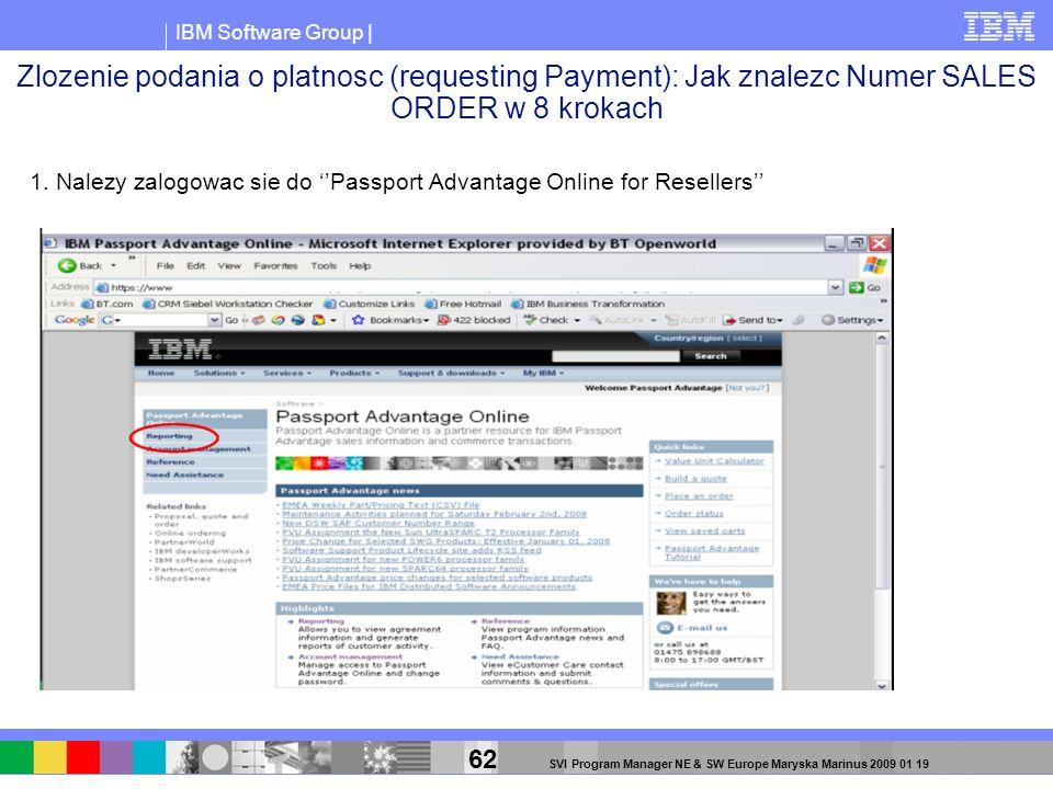 IBM Software Group | 62 SVI Program Manager NE & SW Europe Maryska Marinus 2009 01 19 Zlozenie podania o platnosc (requesting Payment): Jak znalezc Nu