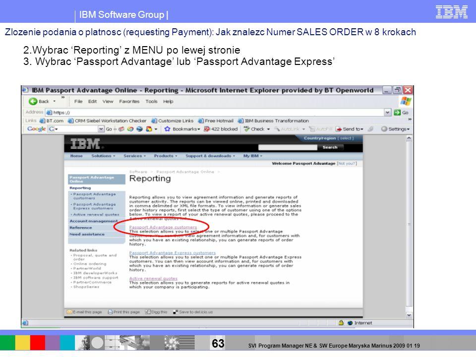 IBM Software Group | 63 SVI Program Manager NE & SW Europe Maryska Marinus 2009 01 19 2.Wybrac Reporting z MENU po lewej stronie 3. Wybrac Passport Ad