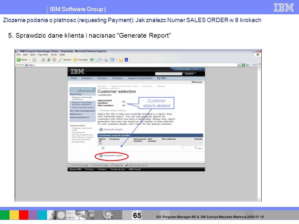 IBM Software Group | 65 SVI Program Manager NE & SW Europe Maryska Marinus 2009 01 19 5. Sprawdzic dane klienta i nacisnac