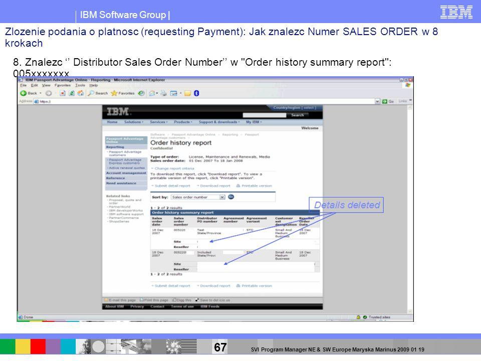 IBM Software Group | 67 SVI Program Manager NE & SW Europe Maryska Marinus 2009 01 19 8. Znalezc Distributor Sales Order Number w ''Order history summ