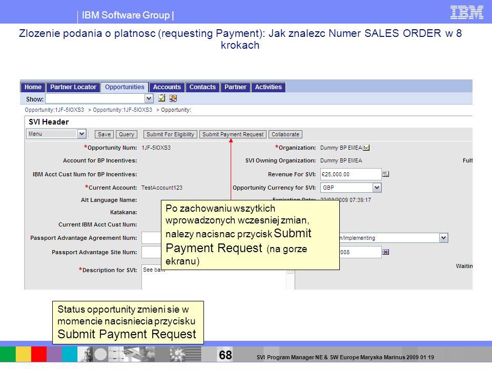 IBM Software Group | 68 SVI Program Manager NE & SW Europe Maryska Marinus 2009 01 19 Zlozenie podania o platnosc (requesting Payment): Jak znalezc Nu