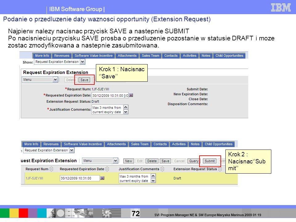 IBM Software Group | 72 SVI Program Manager NE & SW Europe Maryska Marinus 2009 01 19 Krok 1 : Nacisnac Save Krok 2 : NacisnacSub mit Najpierw nalezy