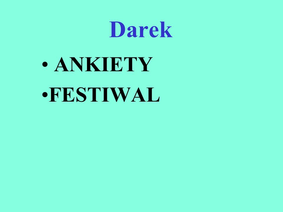 Darek ANKIETY FESTIWAL