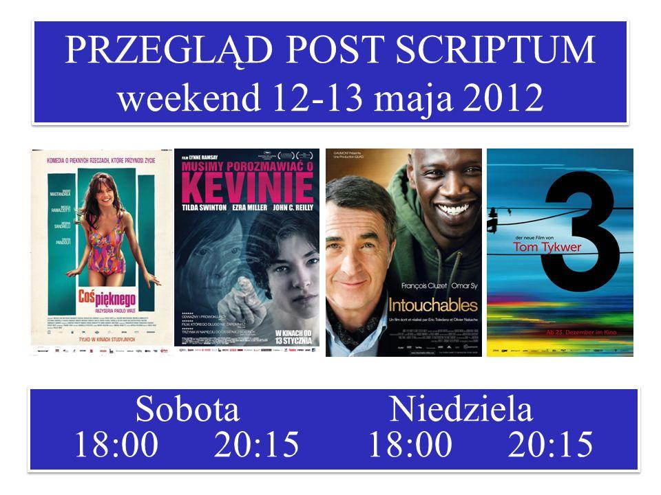 PRZEGLĄD POST SCRIPTUM weekend 12-13 maja 2012 Sobota Niedziela 18:00 20:15 18:00 20:15