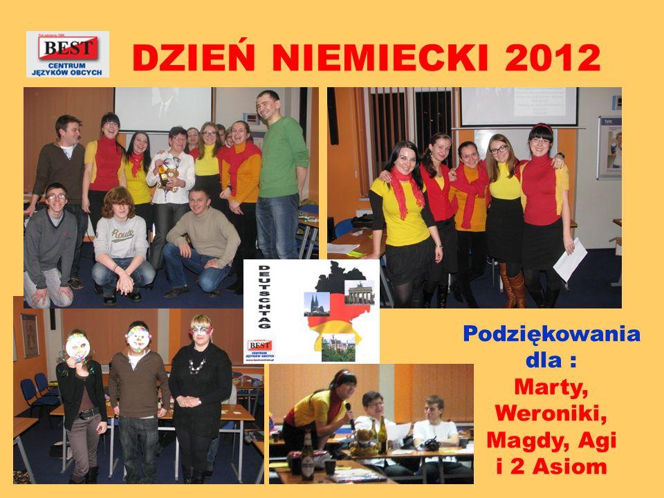 DZIEŃ NIEMIECKI 2012 Podziękowania dla : Marty, Weroniki, Magdy, Agi i 2 Asiom