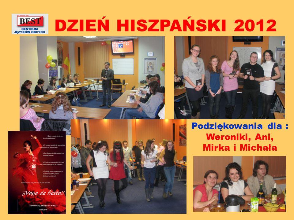 DZIEŃ HISZPAŃSKI 2012 Podziękowania dla : Weroniki, Ani, Mirka i Michała