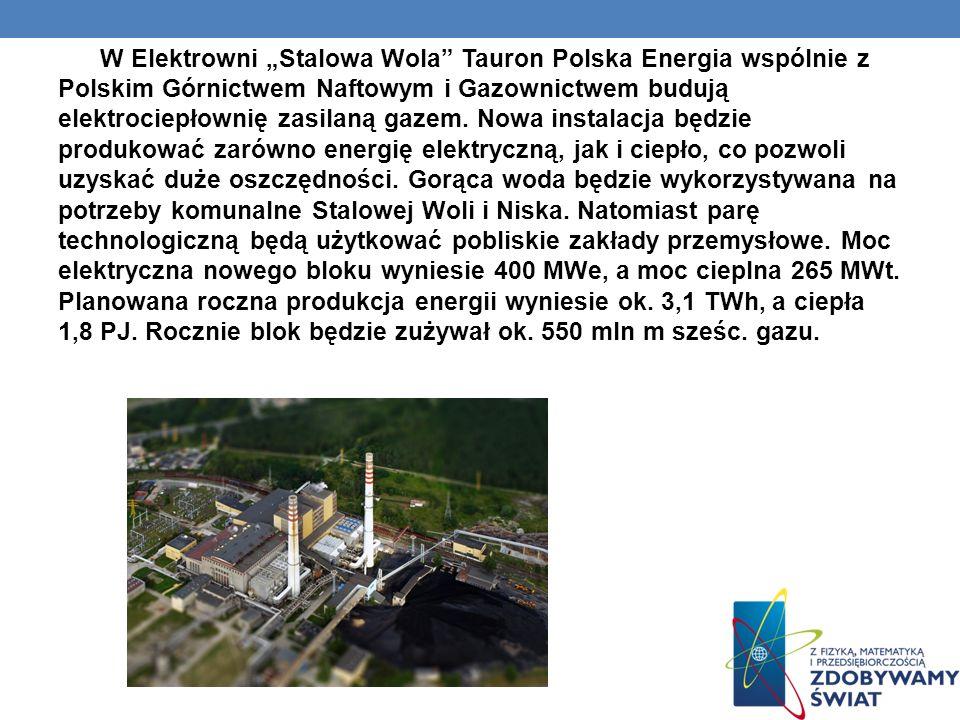 W Elektrowni Stalowa Wola Tauron Polska Energia wspólnie z Polskim Górnictwem Naftowym i Gazownictwem budują elektrociepłownię zasilaną gazem. Nowa in