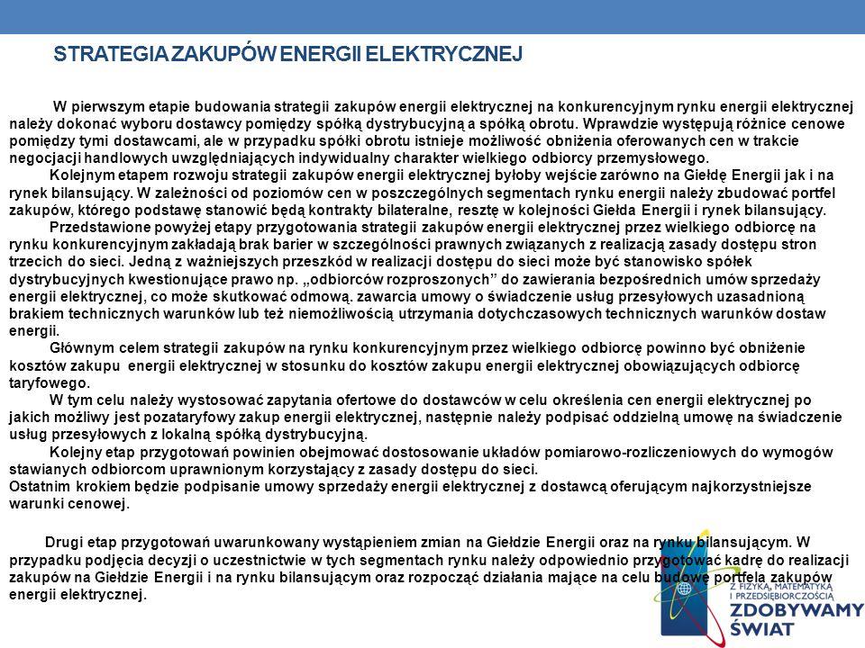 STRATEGIA ZAKUPÓW ENERGII ELEKTRYCZNEJ W pierwszym etapie budowania strategii zakupów energii elektrycznej na konkurencyjnym rynku energii elektryczne