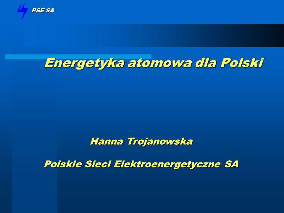 PSE SA Opcja energetyki atomowej w Polsce Polityka Energetyczna Polski do 2025 Harmonogram realizacji zadań do 2008 roku określonych w Polityce.....