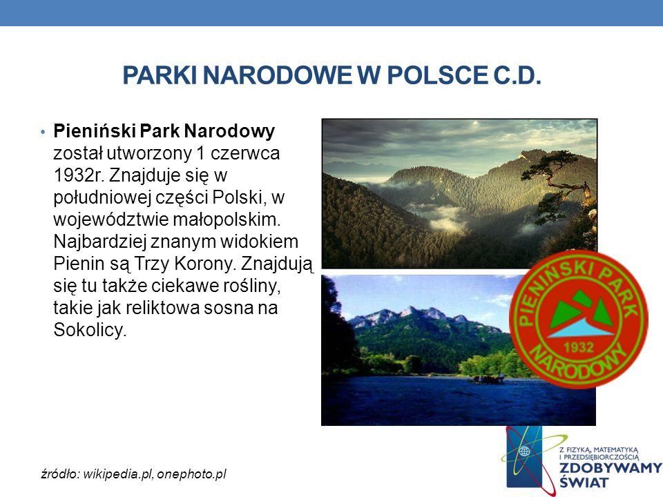 PARKI NARODOWE W POLSCE C.D. Pieniński Park Narodowy został utworzony 1 czerwca 1932r. Znajduje się w południowej części Polski, w województwie małopo