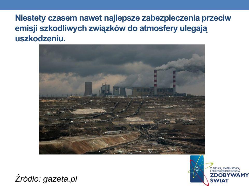 Niestety czasem nawet najlepsze zabezpieczenia przeciw emisji szkodliwych związków do atmosfery ulegają uszkodzeniu. Źródło: gazeta.pl