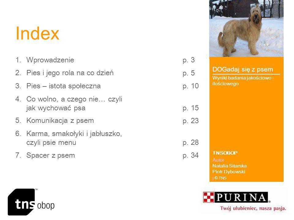 Index DOGadaj się z psem Wyniki badania jakościowo - ilościowego TNSOBOP Autor Natalia Sitarska Piotr Dybowski | © TNS 1.WprowadzenieWprowadzenie p. 3