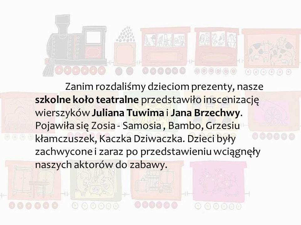 Zanim rozdaliśmy dzieciom prezenty, nasze szkolne koło teatralne przedstawiło inscenizację wierszyków Juliana Tuwima i Jana Brzechwy. Pojawiła się Zos
