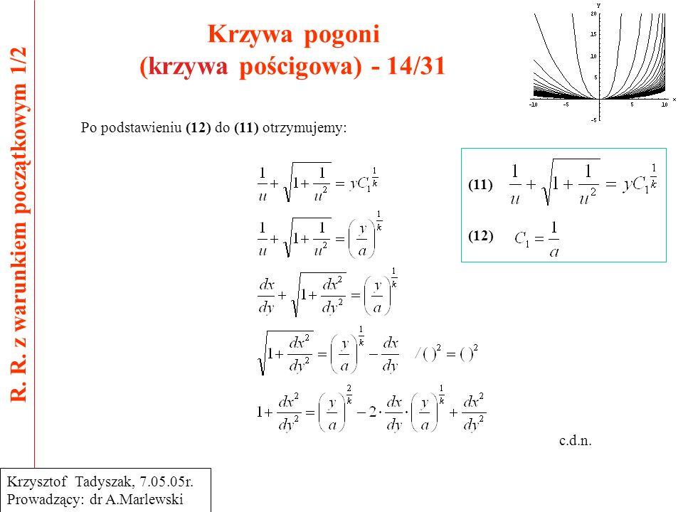 Krzywa pogoni (krzywa pościgowa) - 14/31 R.R.