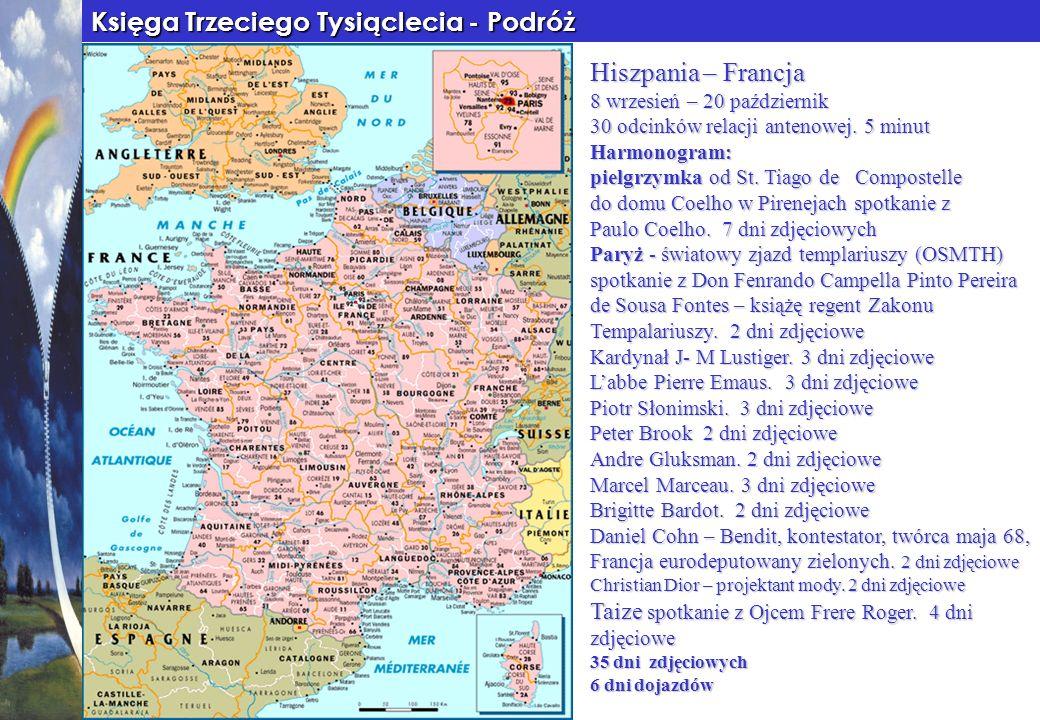Księga Trzeciego Tysiąclecia - Podróż Hiszpania – Francja 8 wrzesień – 20 październik 30 odcinków relacji antenowej. 5 minut Harmonogram: pielgrzymka