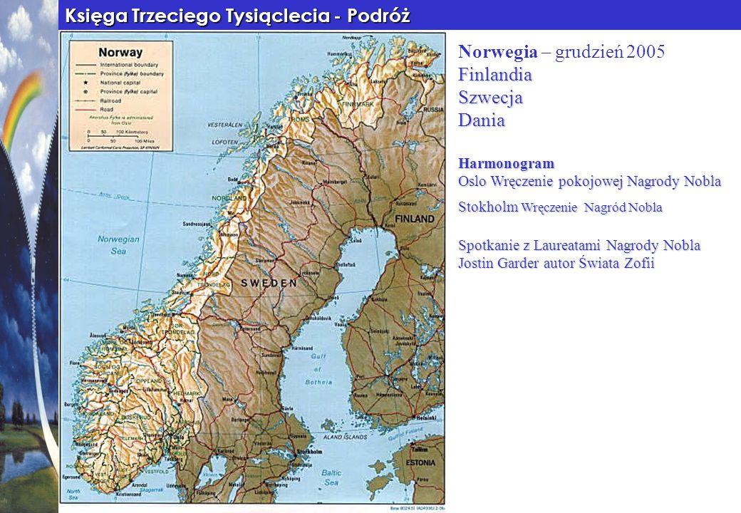 Księga Trzeciego Tysiąclecia - Podróż Norwegia – grudzień 2005FinlandiaSzwecjaDaniaHarmonogram Oslo Wręczenie pokojowej Nagrody Nobla Stokholm Wręczen