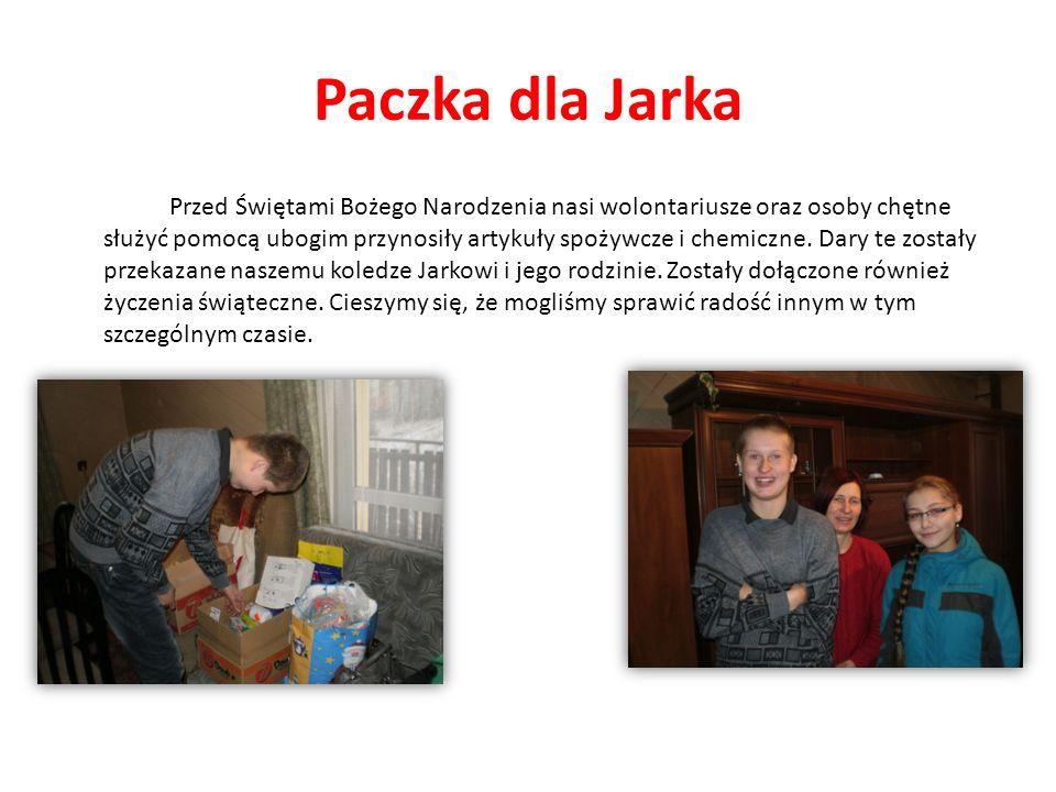 Paczka dla Jarka Przed Świętami Bożego Narodzenia nasi wolontariusze oraz osoby chętne służyć pomocą ubogim przynosiły artykuły spożywcze i chemiczne.