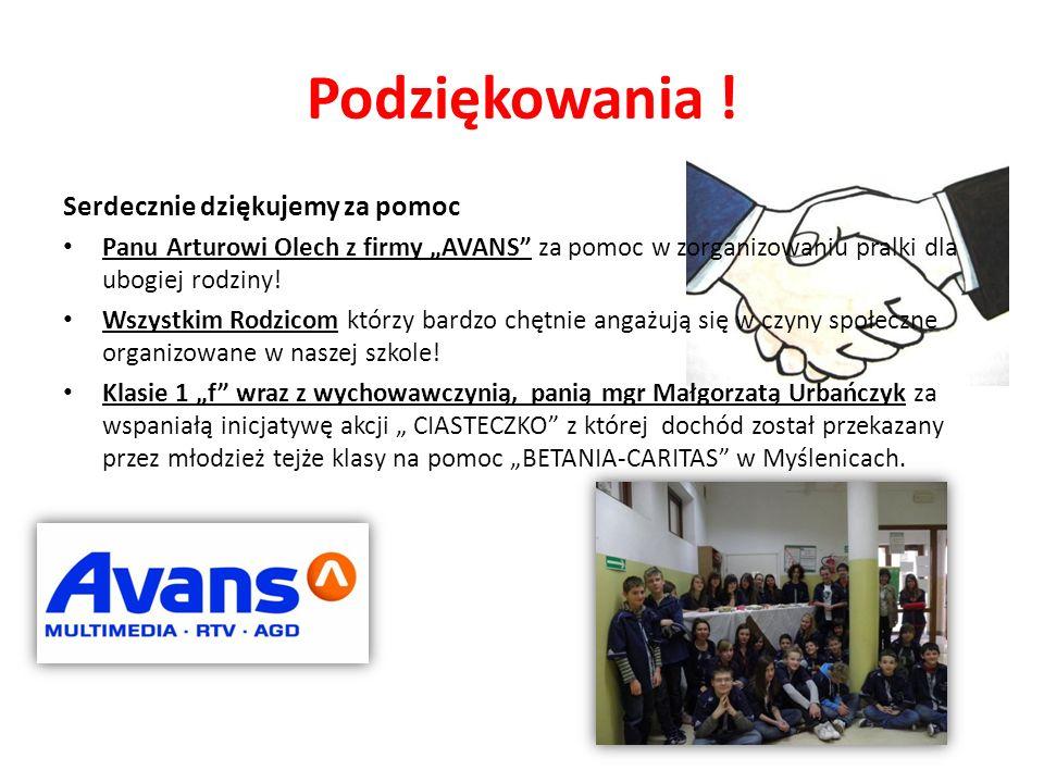 Podziękowania ! Serdecznie dziękujemy za pomoc Panu Arturowi Olech z firmy AVANS za pomoc w zorganizowaniu pralki dla ubogiej rodziny! Wszystkim Rodzi