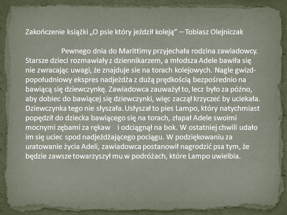 Zakończenie książki O psie który jeździł koleją – Gabriel Olejniczak Pewnego dnia do Marittimy przyjechała rodzina zawiadowcy. Starsze dzieci rozmawia