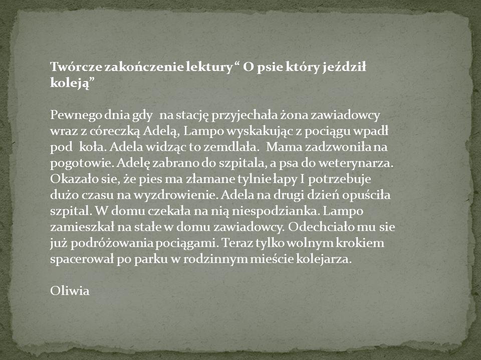 Zakończenie książki O psie który jeździł koleją – Tobiasz Olejniczak Pewnego dnia do Marittimy przyjechała rodzina zawiadowcy. Starsze dzieci rozmawia