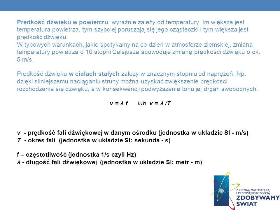 stal - 5100 m/s beton - 3800 m/s woda - 1490 m/s powietrze - 343 m/s