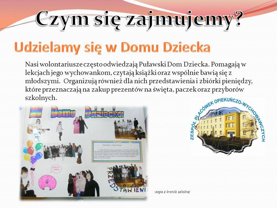 Nasi wolontariusze często odwiedzają Puławski Dom Dziecka.