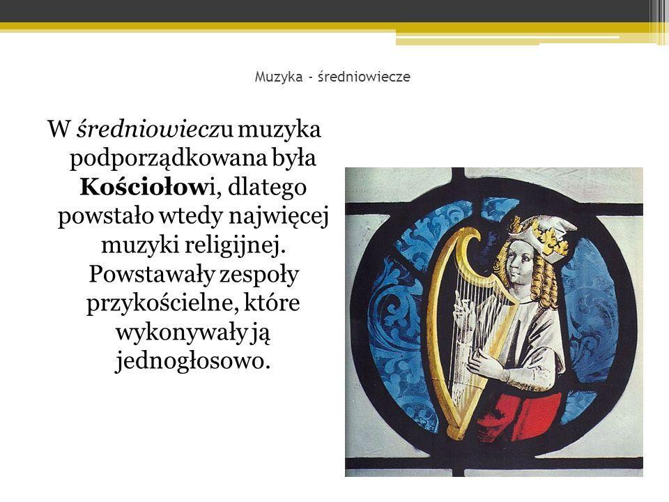 W średniowieczu muzyka podporządkowana była Kościołowi, dlatego powstało wtedy najwięcej muzyki religijnej.
