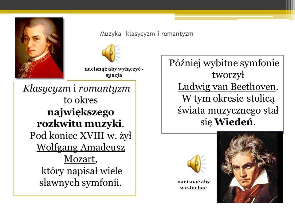 Klasycyzm i romantyzm to okres największego rozkwitu muzyki.