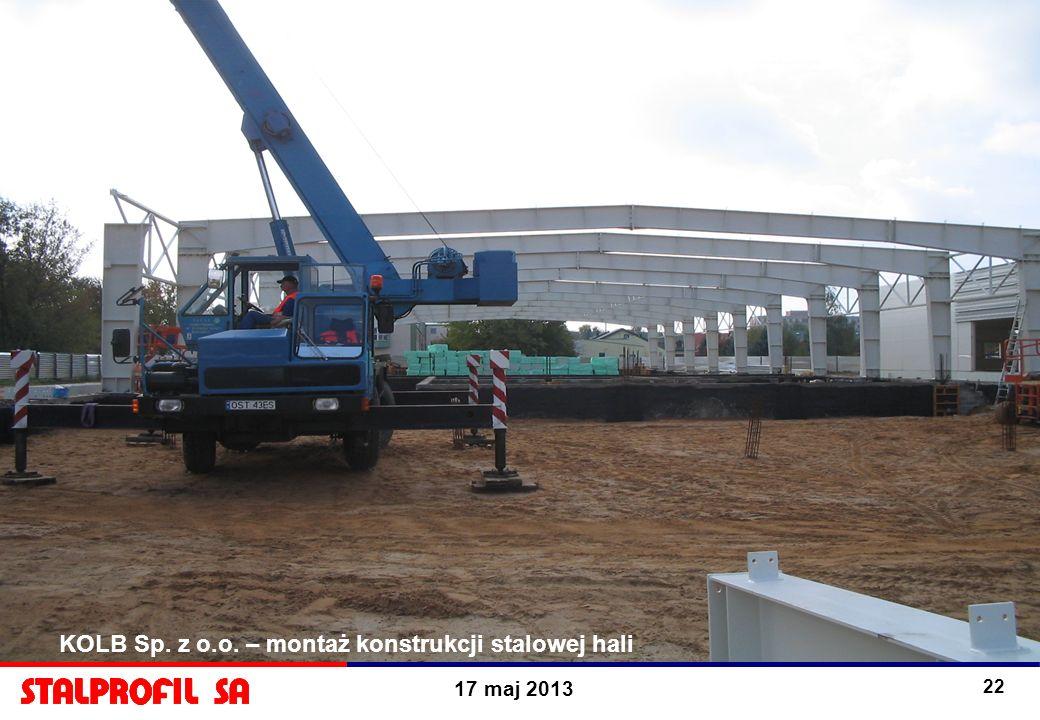 17 maj 2013 22 KOLB Sp. z o.o. KOLB Sp. z o.o. – montaż konstrukcji stalowej hali