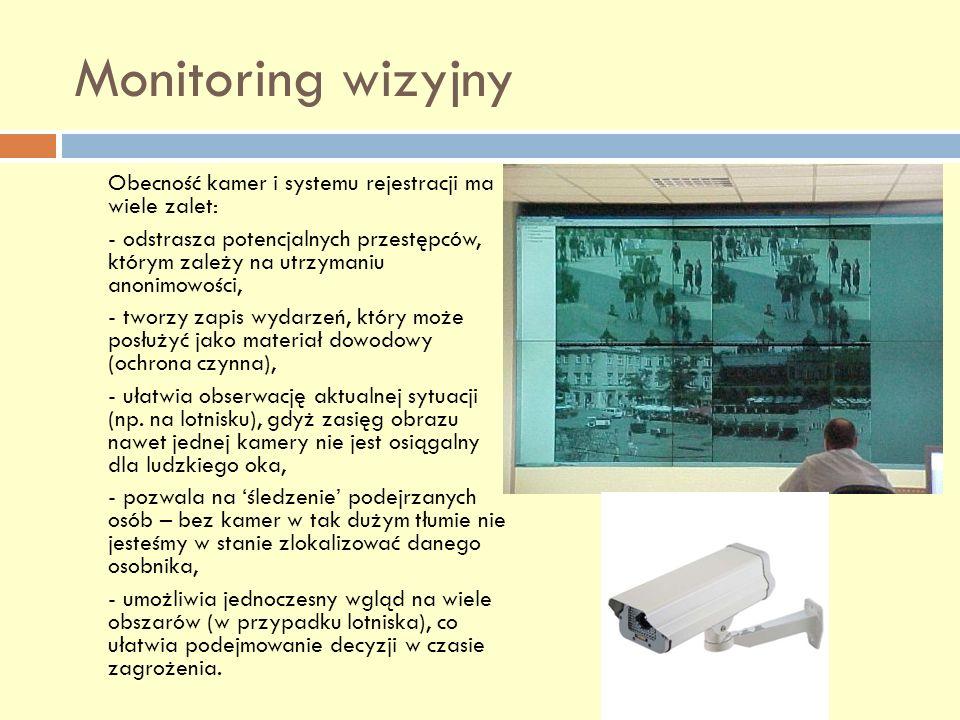 Monitoring wizyjny Obecność kamer i systemu rejestracji ma wiele zalet: - odstrasza potencjalnych przestępców, którym zależy na utrzymaniu anonimowośc