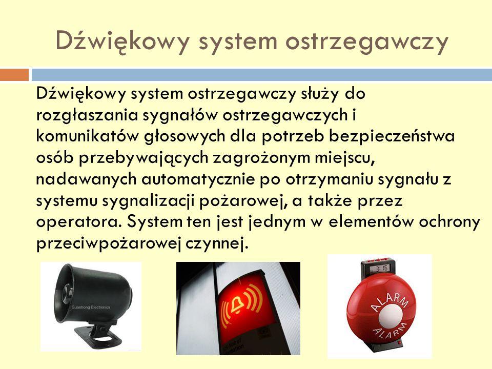 Dźwiękowy system ostrzegawczy Dźwiękowy system ostrzegawczy służy do rozgłaszania sygnałów ostrzegawczych i komunikatów głosowych dla potrzeb bezpiecz