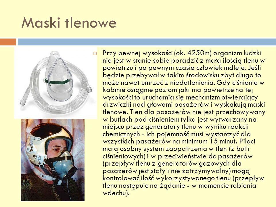 Maski tlenowe Przy pewnej wysokości (ok. 4250m) organizm ludzki nie jest w stanie sobie poradzić z małą ilością tlenu w powietrzu i po pewnym czasie c