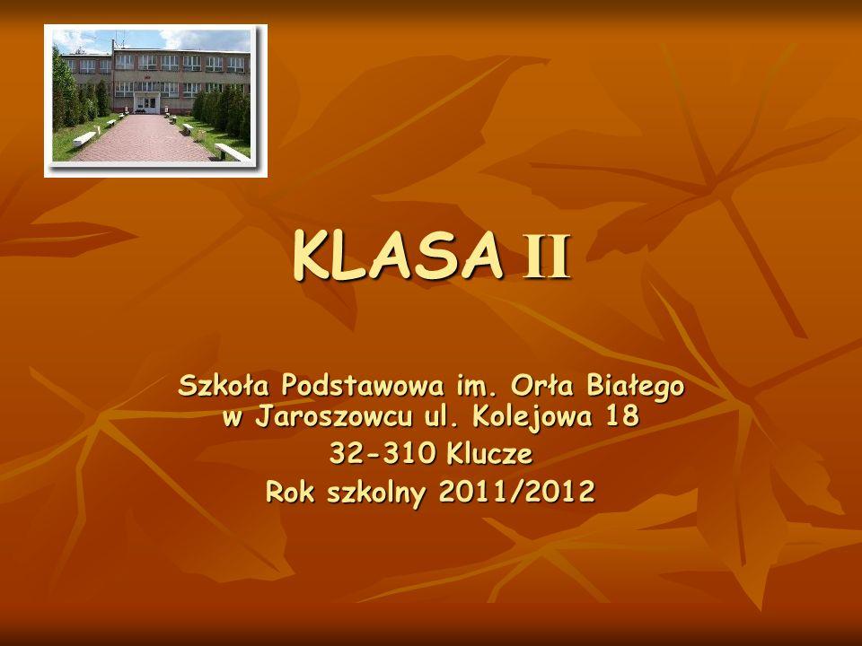 KLASA II Szkoła Podstawowa im.Orła Białego w Jaroszowcu ul.