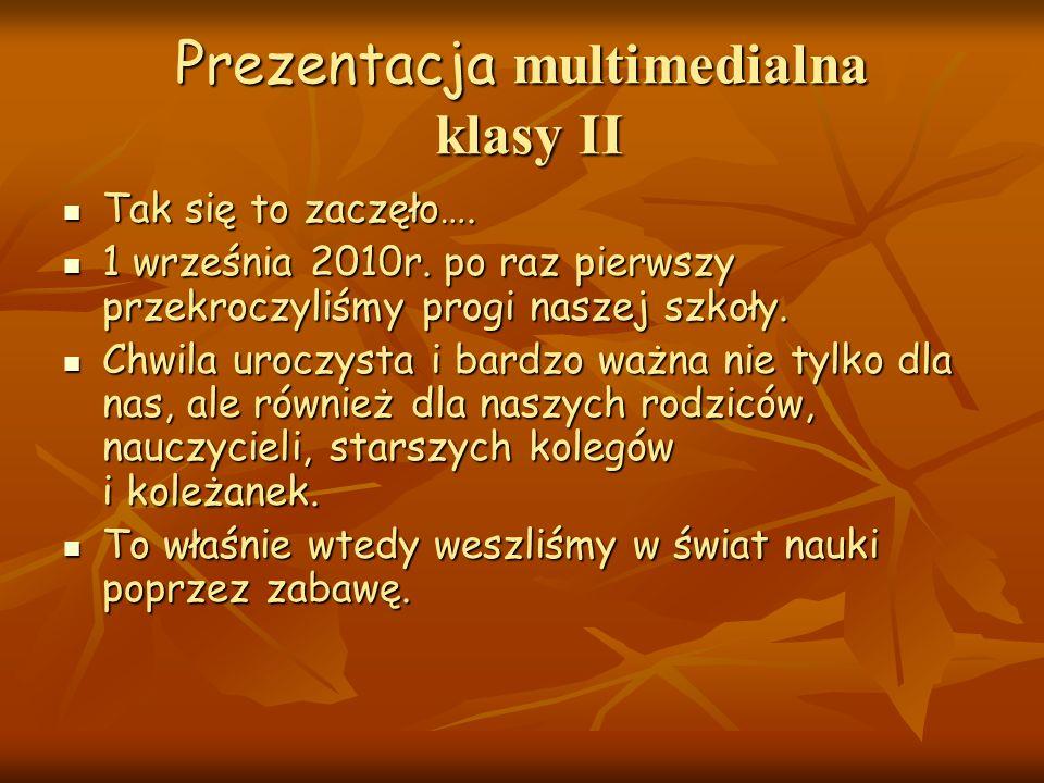 KLASA II Szkoła Podstawowa im. Orła Białego w Jaroszowcu ul. Kolejowa 18 32-310 Klucze Rok szkolny 2011/2012