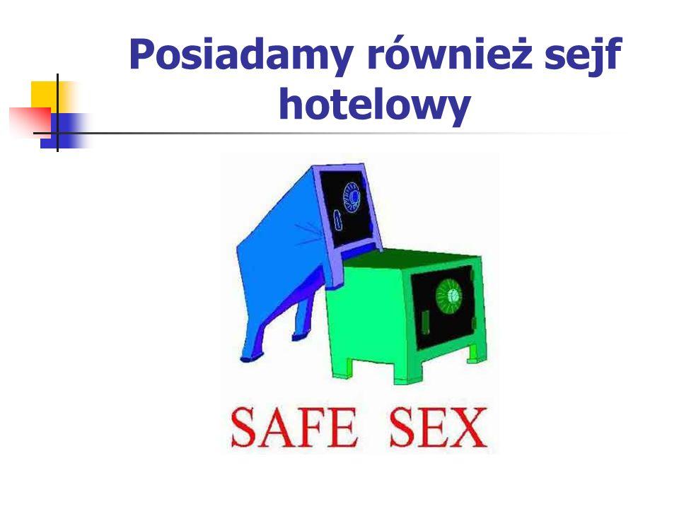 Posiadamy również sejf hotelowy