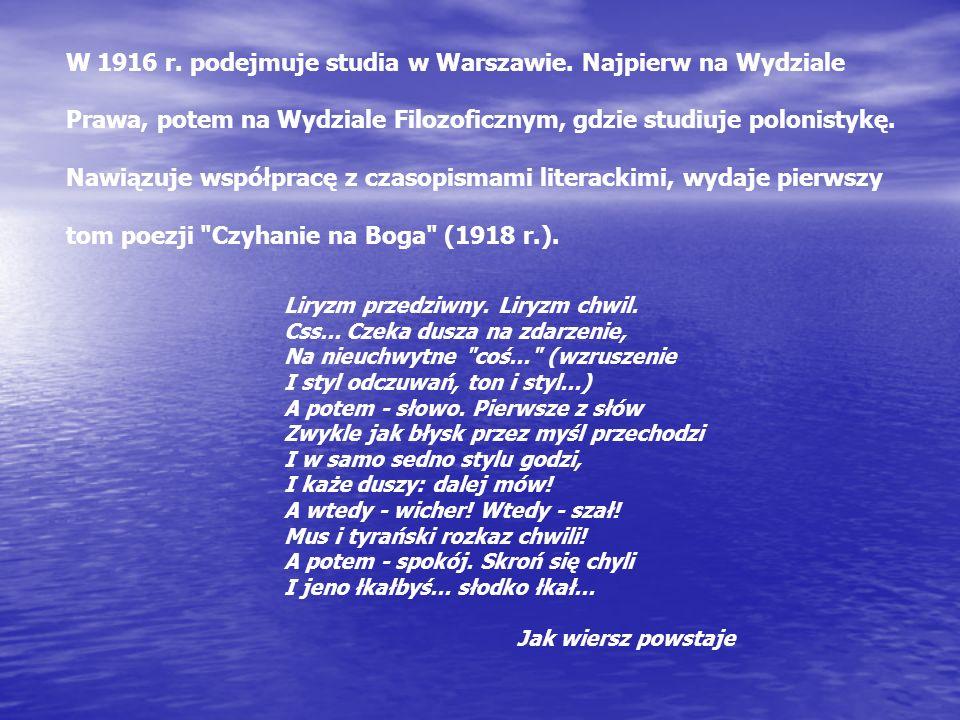 W 1916 r.podejmuje studia w Warszawie.