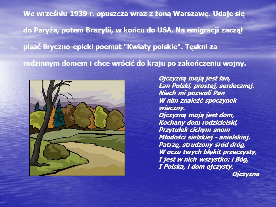 We wrześniu 1939 r.opuszcza wraz z żoną Warszawę.